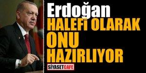 Erdoğan halefi olarak onu hazırlıyor