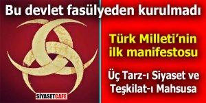 Türk Milleti'nin ilk manifestosu: Üç Tarz-ı Siyaset ve Teşkilat-ı Mahsusa