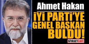 Ahmet Hakan İYİ Parti'ye genel başkan buldu