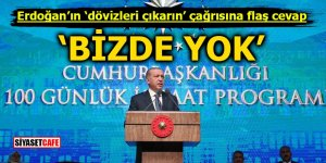 Erdoğan'ın 'dövizleri çıkarın' çağrısına flaş cevap! Bizde yok