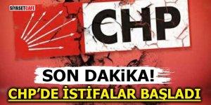 CHP'de istifalar başladı!
