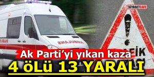 Ak Parti'yi yıkan kaza! 4 ölü 13 yaralı