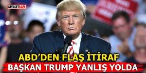 ABD'den flaş itiraf: Başkan Trump yanlış yolda