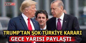 Trump'tan şok Türkiye kararı! Gece yarısı paylaştı