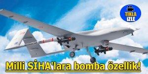 Milli SİHA'lara bomba özellik!