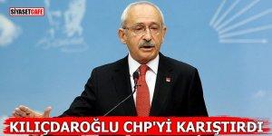 Kılıçdaroğlu CHP'yi karıştırdı