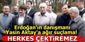 Erdoğan'ın danışmanı Yasin Aktay'a ağır suçlama! HERKES ÇEKTİREMEZ