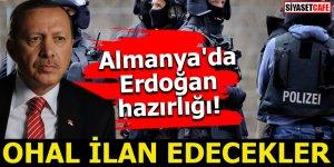 Almanya'da Erdoğan hazırlığı! OHAL ilan edecekler