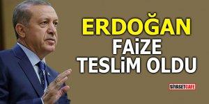 Erdoğan faize teslim oldu