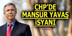 CHP'de Mansur Yavaş isyanı