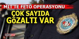 MİT'te FETÖ operasyonu! Çok sayıda gözaltı var