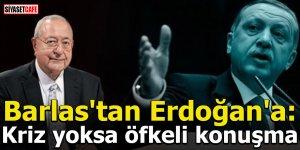 Mehmet Barlas'tan Erdoğan'a: Ülkede kriz yoksa öfkeli konuşmalar yapma