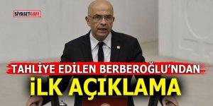 Tahliye edilen Enis Berberoğlu'ndan ilk açıklama