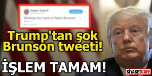 Trump'tan şok Brunson tweeti! İşlem tamam