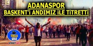 Adanaspor Başkent'i Andımız ile titretti