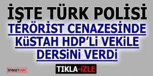 Türk Polisi HDP'li vekile dersini verdi