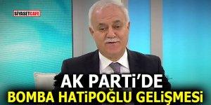Ak Parti'de bomba Hatipoğlu gelişmesi!