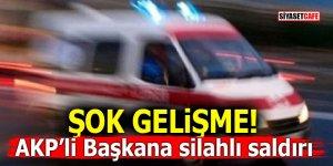 Şok Gelişme! AKP'li Belediye Başkanına silahlı saldırı