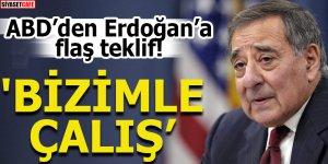ABD'den Erdoğan'a flaş teklif! 'Bizimle çalış'