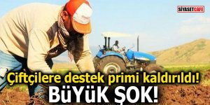 Çiftçilere destek primi kaldırıldı! Büyük şok