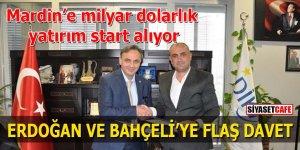 Mardin'e milyar dolarlık yatırım start alıyor: Erdoğan ve Bahçeli'ye flaş davet