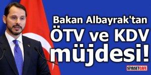 Bakan Albayrak'tan ÖTV ve KDV müjdesi!