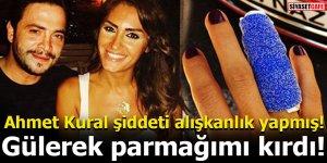 Ahmet Kural şiddeti alışkanlık yapmış! Gülerek parmağımı kırdı