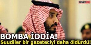 Suudiler bir gazeteciyi daha öldürdü!