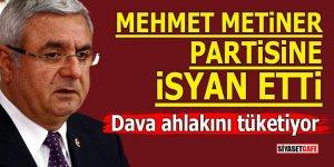 Mehmet Metiner partisine isyan etti! Dava ahlakını tüketiyor