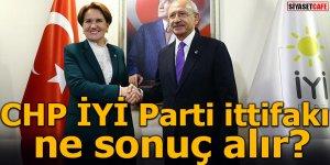 CHP İYİ Parti ittifakı ne sonuç alır?