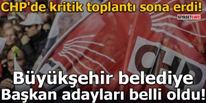 CHP'de kritik toplantı sona erdi! Büyükşehir belediye başkan adayları belli oldu