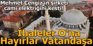 Mehmet Cengiz'in şirketi Cami elektriğini kesti! İhaleler O'na, Hayırlar Vatandaşa