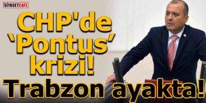 """CHP'de """"Pontus"""" krizi! Trabzon ayakta"""