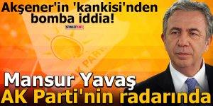 Akşener'in 'Kankisi'nden bomba iddia! Mansur Yavaş AK Parti'nin radarında