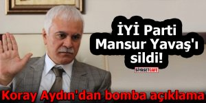 İYİ Parti Mansur Yavaş'ı sildi! Koray Aydın'dan bomba açıklama