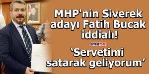 MHP'nin Siverek adayı Fatih Bucak iddialı! Servetimi satarak geliyorum