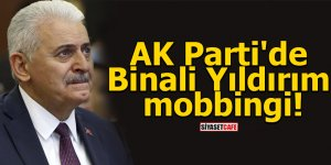 AK Parti'de Binali Yıldırım mobbingi!