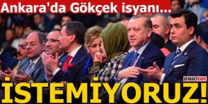 Ankara'da Gökçek isyanı! İSTEMİYORUZ