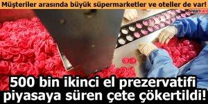 500 bin ikinci el prezervatifi piyasaya süren çete çökertildi!