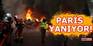 PARİS YANIYOR!