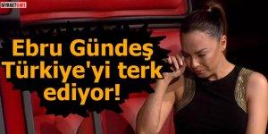 Ebru Gündeş, Türkiye'yi terk ediyor!