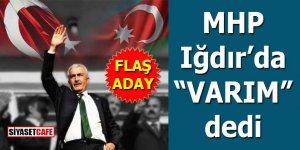 """MHP Iğdır'da İsa Yaşar Tezel ile """"varım"""" dedi"""