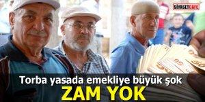 Torba yasada emekliye büyük şok: ZAM YOK