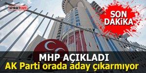 MHP açıkladı: AK Parti orada aday çıkarmıyor