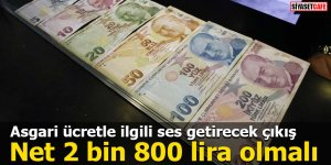 Asgari ücretle ilgili ses getirecek çıkış: Net 2 bin 800 lira olmalı