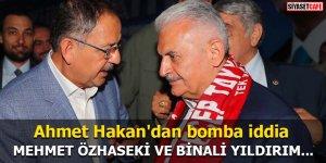 Ahmet Hakan'dan bomba iddia Mehmet Özhaseki ve Binali Yıldırım...