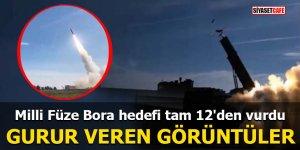 Milli Füze Bora hedefi tam 12'den vurdu Gurur veren görüntüler