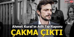 Ahmet Kural'ın Adli Tıp Raporu çakma çıktı