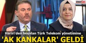 Hariri'den boşalan Türk Telekom yönetimine 'AK Kankalar' geldi