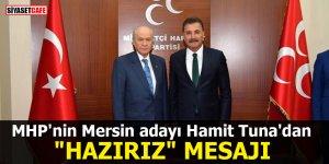 """MHP'nin Mersin adayı Hamit Tuna'dan """"hazırız"""" mesajı"""